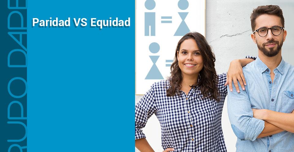 Paridad VS Equidad ¿sabes la diferencia?